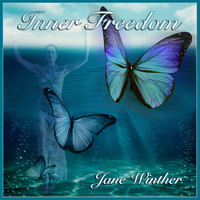 Jane Winther - Inner Freedom - 14 Ways to Liberate Your Mind