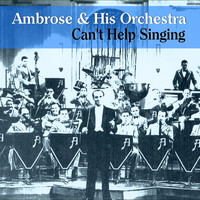 Ambrose & His Orchestra - Can't Help Singing