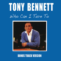 Tony Bennett - Who Can I Turn To (Bonus Track Version)