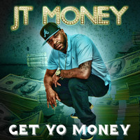 JT Money - Get Yo Money (Explicit)