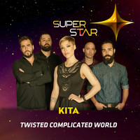 Kita - Twisted Complicated World (Superstar) - Single