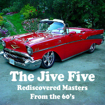 The Jive Five - Rediscovered Masters from the 60's