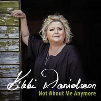 Kikki Danielsson - Not About Me Anymore