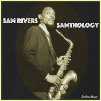 Sam Rivers - Samthology