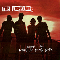 The Libertines - Anthems For Doomed Youth (Deluxe)