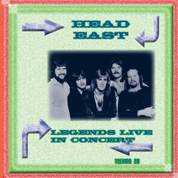 Head East - Legends Live In Concert Vol. 26