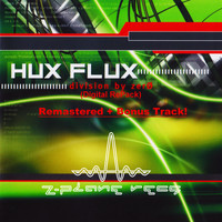 Hux Flux - Division By Zero ( Digital RePack)