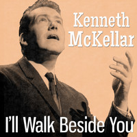 Kenneth McKellar - I'll Walk Beside You