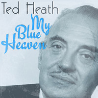 Ted Heath - My Blue Heavn