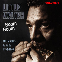 Little Walter - Boom Boom, The Singles As & Bs 1952-1960 Vol. 1