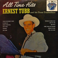 Ernest Tubb - All Time Hits