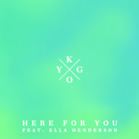 Kygo - Here for You
