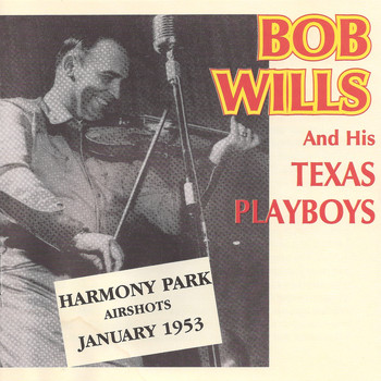 Bob Wills - Harmony Park Airshots January 1953
