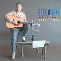 Buck Owens - Act Naturally 1953-1963