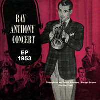 Ray Anthony - Ray Anthony Concert Ep 1953