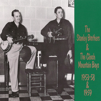 The Stanley Brothers - The Stanley Brothers 1953-1959