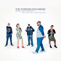 The Foreign Exchange - Asking For A Friend / On A Day Like Today (Re-Edit)
