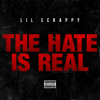 Lil Scrappy - The Hate Is Real - Single (Explicit)