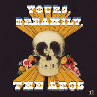 The Arcs - Yours, Dreamily,