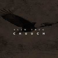 Slim Thug - Chuuch (feat. Joel Osteen) - Single