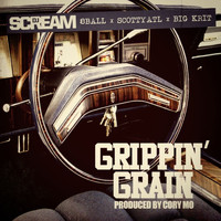 DJ Scream - Grippin' Grain (feat. 8 Ball, Scotty ATL & Big K.R.I.T.) - Single (Explicit)