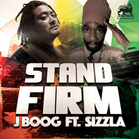 J Boog - Stand Firm (feat. Sizzla) - Single