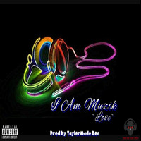Love - I Am Muzik - Single (Explicit)