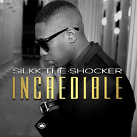 Silkk The Shocker - Incredible - Single