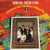 Wayne Newton - Christmas Isn't Christmas Without You