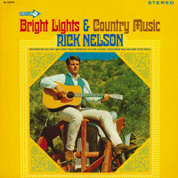 Rick Nelson - Bright Lights & Country Music