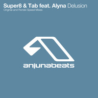 Super8 & Tab feat. Alyna - Delusion