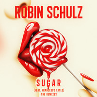Robin Schulz - Sugar (feat. Francesco Yates) (The Remixes)