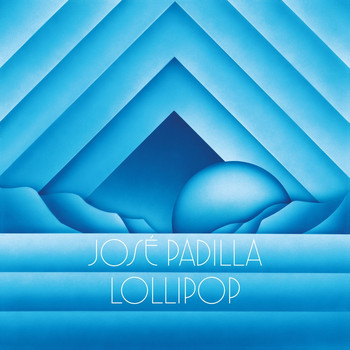 Jose Padilla - Lollipop