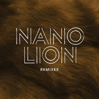 NANO - Lion (Remixes)