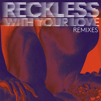 Azari & III - Reckless (With Your Love) (2015 Remixes)
