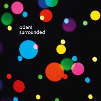 Adem - surrounded