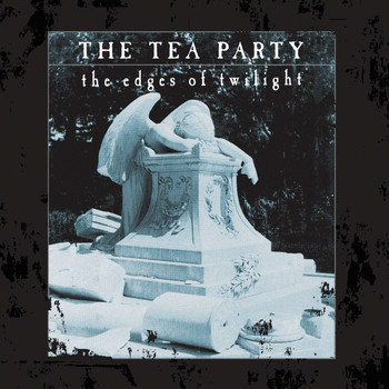 The Tea Party - The Edges Of Twilight (Deluxe)