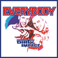 Dirty Impact - Everybody