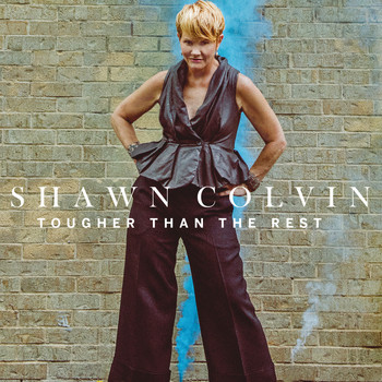 Shawn Colvin - Tougher Than The Rest