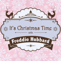 Freddie Hubbard - It's Christmas Time with Freddie Hubbard