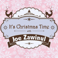 Joe Zawinul - It's Christmas Time with Joe Zawinul