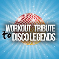 Various Artists - Workout Tribute to Disco Legends