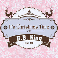 B.B. King - It's Christmas Time with B.B. King Vol. 01