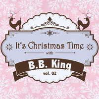 B.B. King - It's Christmas Time with B.B. King Vol. 02
