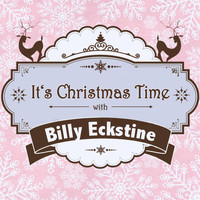 Billy Eckstine - It's Christmas Time with Billy Eckstine