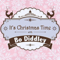 Bo Diddley - It's Christmas Time with Bo Diddley