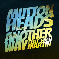 Muttonheads - Another Way