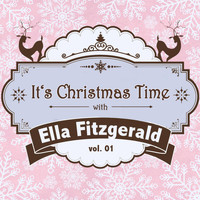 Ella Fitzgerald - It's Christmas Time with Ella Fitzgerald, Vol. 01