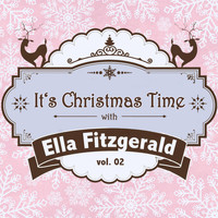 Ella Fitzgerald - It's Christmas Time with Ella Fitzgerald, Vol. 02