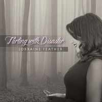 Lorraine Feather - Flirting with Disaster